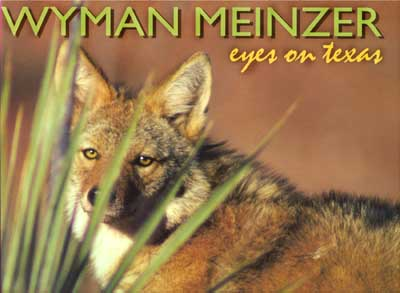 Wyman Meinzer - Eyes on Texas